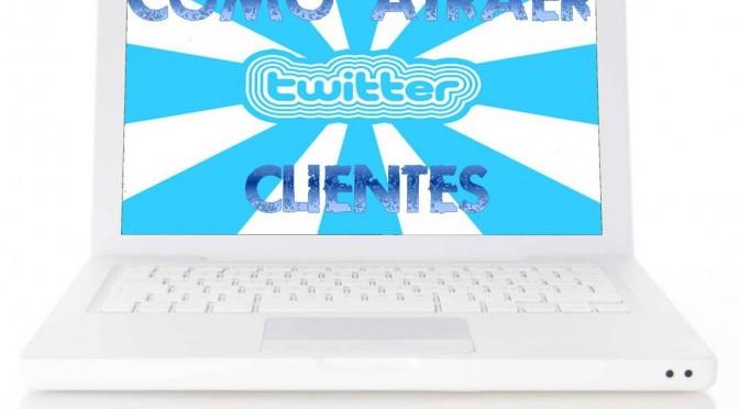 atraer clientes twitter